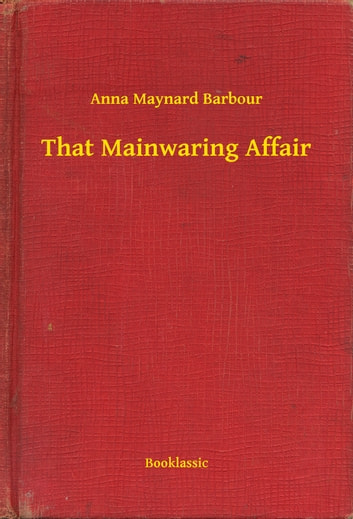 That Mainwaring Affair ebook by Anna Maynard Barbour