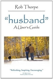 """husband"" - A User's Guide ebook by Rob Thorpe"