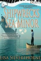Shipwrecks in Sea Minor: Two Tales of Shipwrecks and Survival - Duets ebook by Lisa Silverthorne