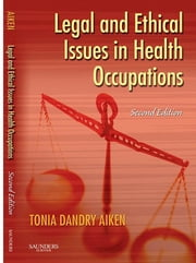 Legal and Ethical Issues in Health Occupations ebook by Elsevier