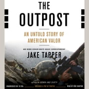 The Outpost - An Untold Story of American Valor audiobook by Jake Tapper