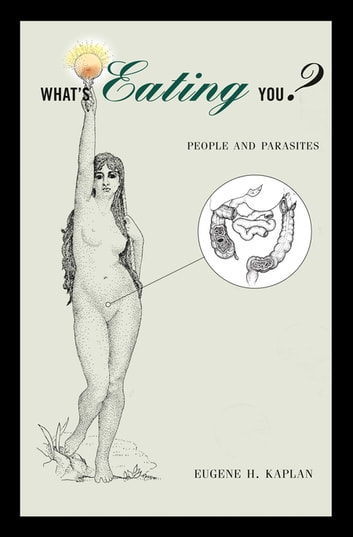What's Eating You? - People and Parasites ebook by Eugene H. Kaplan
