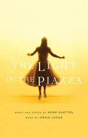 The Light in the Piazza ebook by Craig Lucas,Adam Guettel