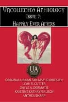 Happily Ever Afters ebook by Leah Cutter, Dayle A. Dermatis, Kristine Kathryn Rusch,...
