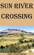 Sun River Crossing ebook by
