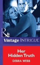 Her Hidden Truth (Mills & Boon Vintage Intrigue) ebook by Debra Webb