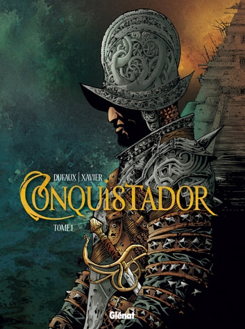 Conquistador Tome 01 ebook by Jean Dufaux,Philippe Xavier