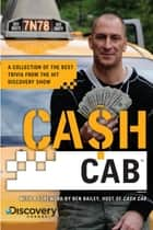 Cash Cab ebook by Ben Bailey,Discovery Communications