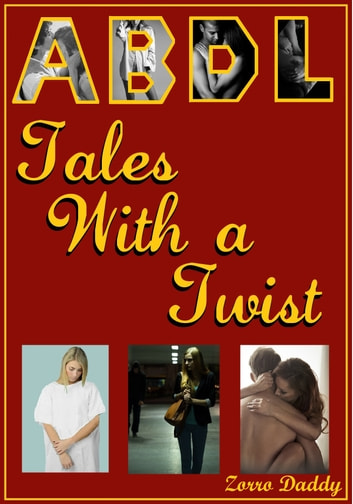 ABDL Tales With a Twist ebook by Zorro Daddy