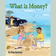What is Money? audiobook by Etan Boritzer