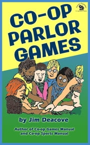 Co-operative Parlor Games ebook by Jim Deacove