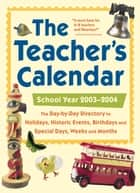 The Teacher's Calendar, School Year 2003-2004 ebook by Editors of Chase's