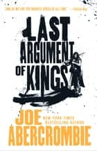 Last Argument of Kings ebook by Joe Abercrombie