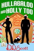 Hullabaloo and Holly Too ( A Cozy Cash Mystery Christmas Novella)