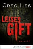 Leises Gift - Thriller ebook by Greg Iles, Axel Merz