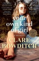 Your Own Kind of Girl ebook by Clare Bowditch