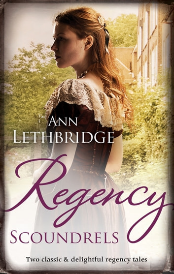 Regency Scoundrels/The Rake's Inherited Courtesan/Lady Rosabella's ebook by Ann Lethbridge