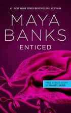 Enticed & A Game of Vows - Enticed ebook by Maya Banks, Maisey Yates