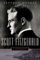 Scott Fitzgerald ebook by Jeffrey Meyers