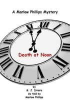 Death at Noon ebook by G. J. Irrera