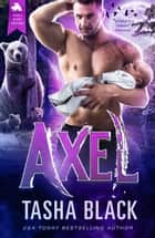 Axel - Single Daddy Shifters #1 ebook by Tasha Black