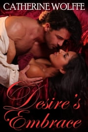 Desire's Embrace ebook by Catherine Wolffe