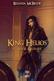 King Helios - 2 : Le pirate solitaire ebook by Belinda Mc Bride