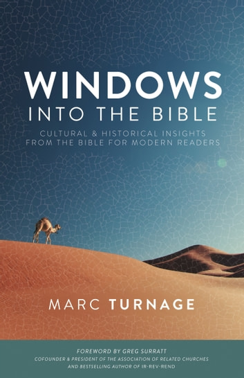 Windows into the Bible - Cultural and Historical Insights from the Bible for Modern Readers ebook by Marc Turnage