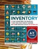 Inventory - 16 Films Featuring Manic Pixie Dream Girls, 10 Great Songs Nearly Ruined by Saxophone, and 100 More Obsessively Specific Pop-Culture Lists eBook by A.V. Club, Chuck Klosterman