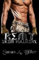 Skin Walkers: Remy ebook by Susan A Bliler
