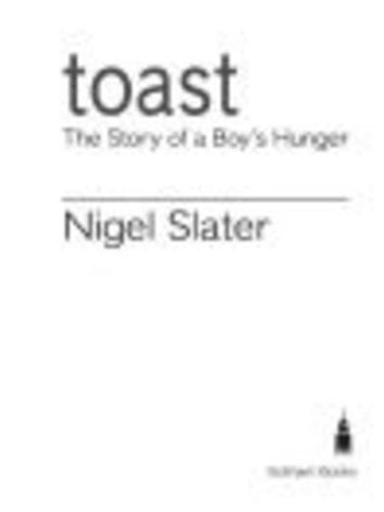 Toast - The Story of a Boy's Hunger ebook by Nigel Slater