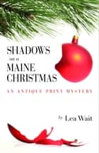 Shadows on a Maine Christmas eBook by Lea Wait