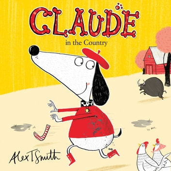 Claude in the Country audiobook by Alex T. Smith