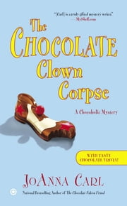 The Chocolate Clown Corpse - A Chocoholic Mystery ebook by JoAnna Carl