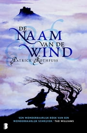De naam van de wind eBook by Lia Belt, Patrick Rothfuss