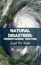 Natural Disasters ebook by KidCaps