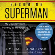 Becoming Superman - My Journey From Poverty to Hollywood audiobook by J. Michael Straczynski