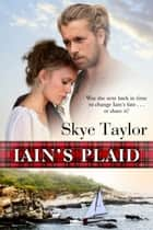 Iain's Plaid ebook by Skye Taylor