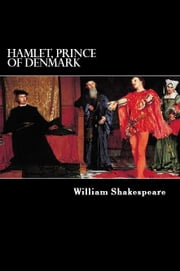 Hamlet - Prince of Denmark ebook by William Shakespeare