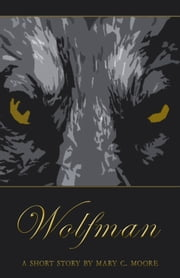 Wolfman ebook by Mary C. Moore