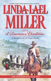 A Lawman's Christmas: A McKettricks of Texas Novel: A Lawman's Christmas\Daving Moves - Daring Moves ebook by Linda Lael Miller