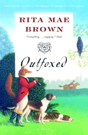 Outfoxed - A Novel ebook by Rita Mae Brown