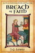 Breach of Faith - An Ela of Salisbury Medieval Mystery ebook by J. G. Lewis