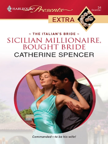 Sicilian Millionaire, Bought Bride eBook by Catherine Spencer