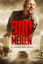 900 MEILEN - Zombie-Thriller ebook by