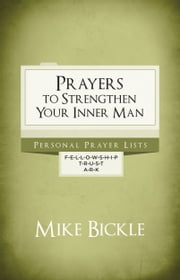 Prayers to Strengthen Your Inner Man ebook by Mike Bickle