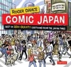 Roger Dahl's Comic Japan - Best of Zero Gravity Cartoons from The Japan Times-The Lighter Side of Tokyo Life ebook by Roger Dahl