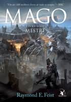 Mago, Mestre ebook by Raymond E. Feist