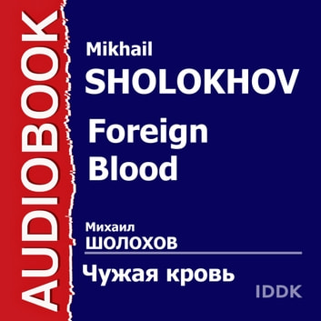 Foreign Blood audiobook by Mikhail Sholokhov