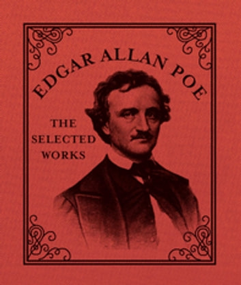 Edgar Allan Poe - The Selected Works ebook by